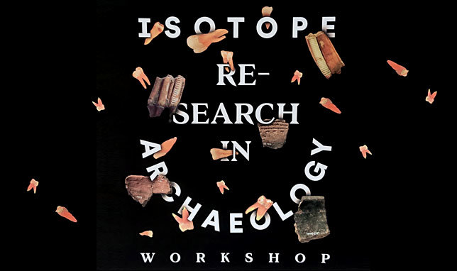 The Stable Isotope Research Group of the Department of Archaeology is hosting a workshop on recent developments and future avenues of isotope research in archaeology.Date: Sep 17, 2018Room:  Villa V14Host:  Department of Archaeology