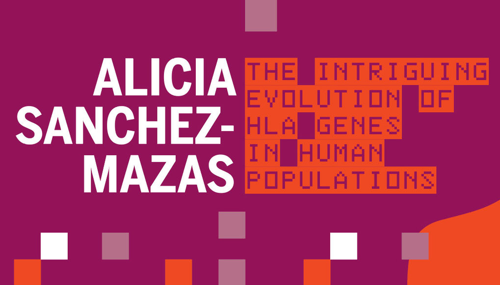 "Distinguished Lecture von Alicia Sanchez-Mazas: ""The intriguing evolution of HLA genes in human populations"""
