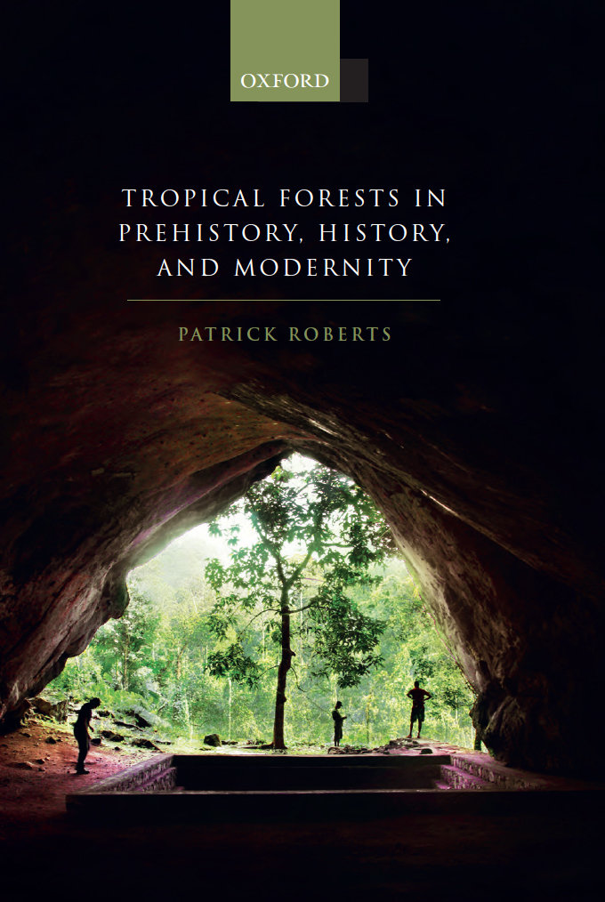 'Tropical Forests in Prehistory, History, and Modernity', published by Oxford University Press on 17 January 2019.