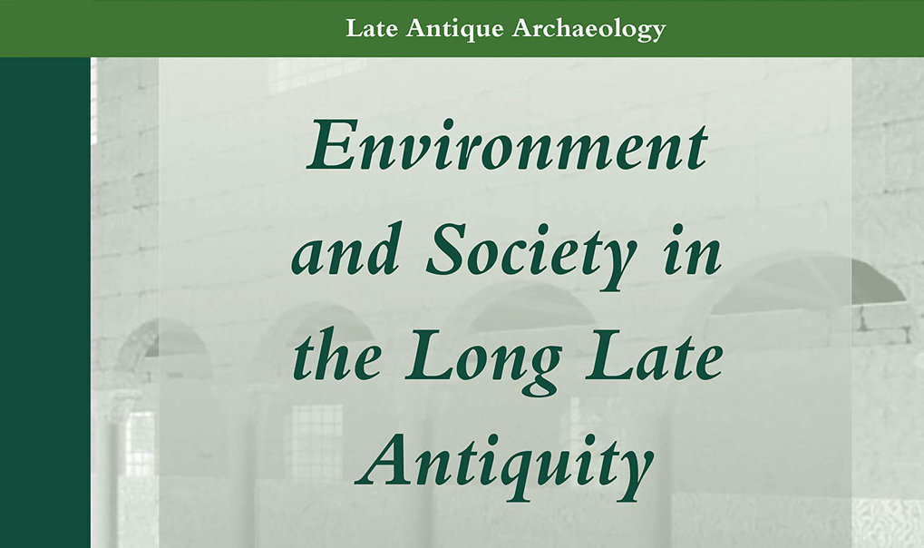 "New Book: ""Environment and Society during the long Late Antiquity"""