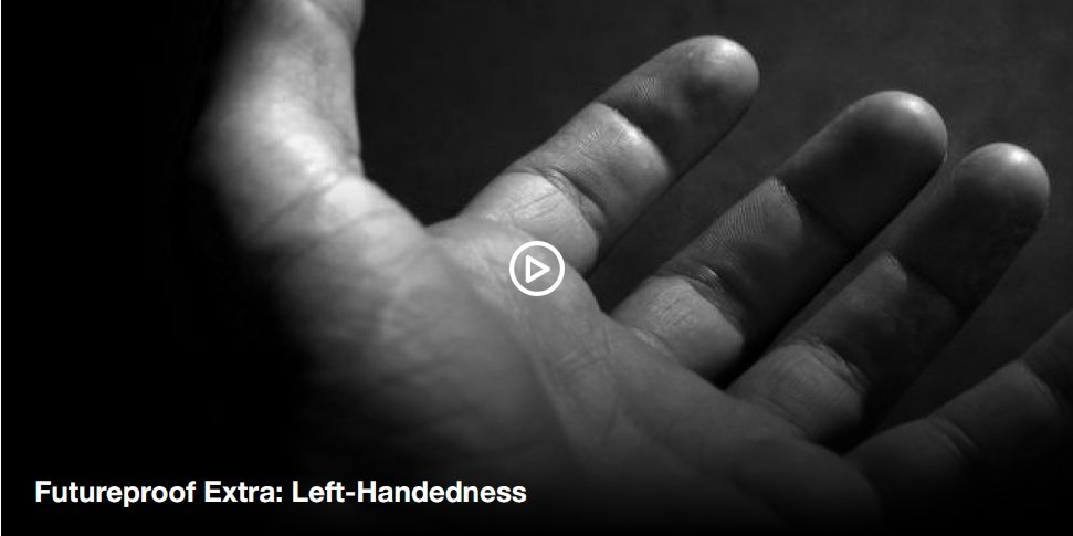 Futureproof Extra: Left-Handedness