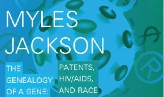 Distinguished Lecturer Seminar Series Nov 30, 2016Myles Jackson uses the story of the CCR5 gene to investigate the interrelationships among science, technology, and society.