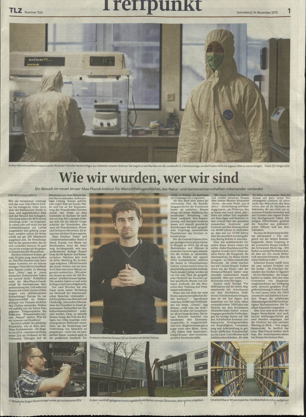 Wie wir wurden, wer wir sind (How we became, who we are)Wolfgang Hirsch, science writer at Thüringer Landeszeitung introduces MPI for the Science of Human History [in German].Online version available at: http://www.tlz.de/web/zgt/leben/detail/-/specific/Das-neue-Max-Planck-Institut-in-Jena-Wie-wir-wurden-wer-wir-sind-716113889