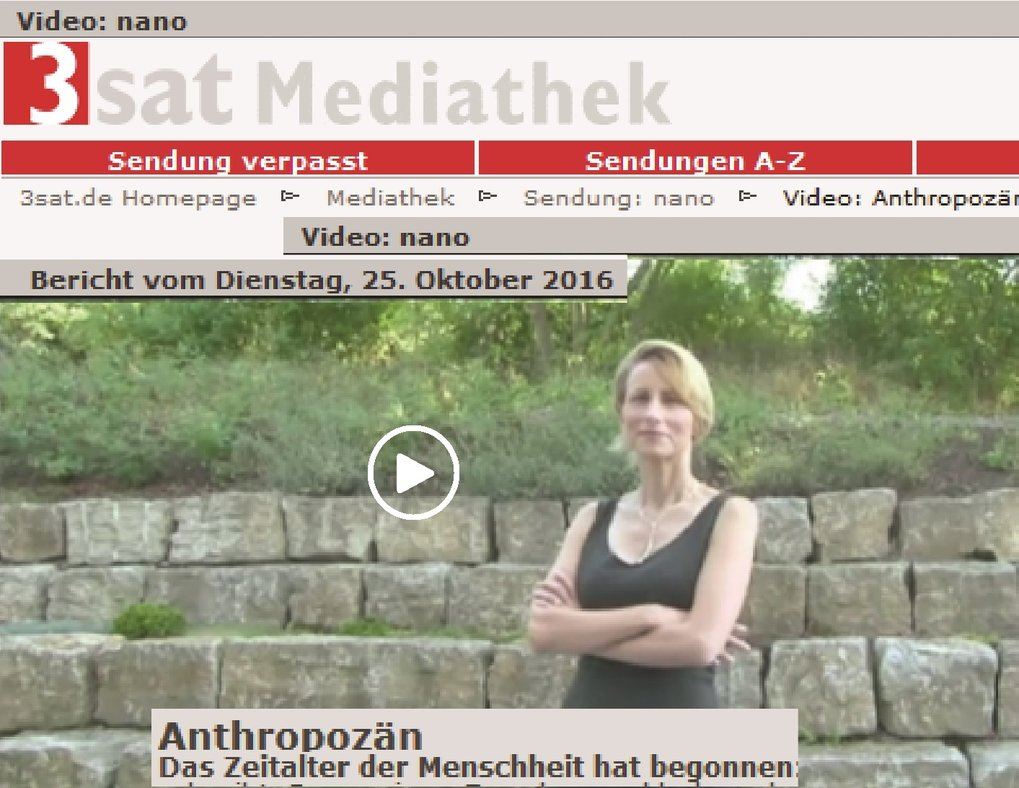 Anthropocene. The age of humanity has begun. Nicole Boivin on TV. Aired on Oct 25, 2016, 3sat [In German]