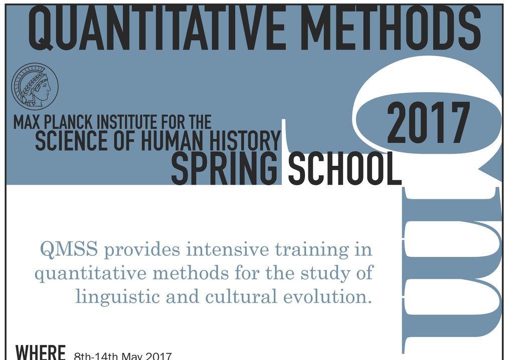 May 8 to May 14, 2017 QMSS provides intensive training in quantitative methods for the study of linguistic and cultural evolution.
