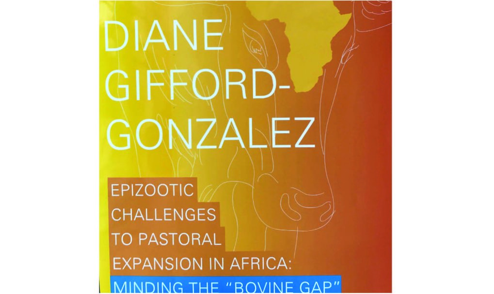 "Diane Gifford-Gonzalez: Epizoötic Challenges to Pastoral Expansion in Africa: Minding the ""Bovine Gap"""