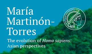 Speaker: Dr. María Martinón-Torres, Director, Centro National Research Center on Human Evolution (CENIEH), Burgos, SpainDate & Time: March 14, 2018, 15:30Room: Villa V14Hosts: Michael Petraglia and Nicole Boivin, Department of Archaeology