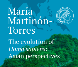 "Distinguished Lecture by Dr. María Martinón-Torres - ""The Evolution of <i>Homo sapiens:</i> Asian Perspectives"""