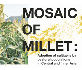 Mosaic of Millet: Adoption of cultigens by pastoral populations in Central and Inner Asia