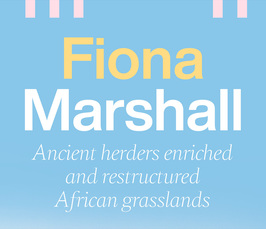 "Distinguished Lecture von Prof. Fiona Marshall: ""Ancient herders enriched and restructured African grasslands"""