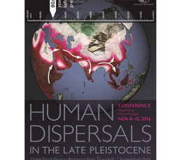 Human Dispersals in the Late Pleistocene - Interdisciplinary Approaches Towards Understanding the Worldwide Expansion of Homo sapiens