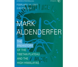 Mark Aldenderfer - The Prehistory of the Tibetan Plateau and the High Himalayas
